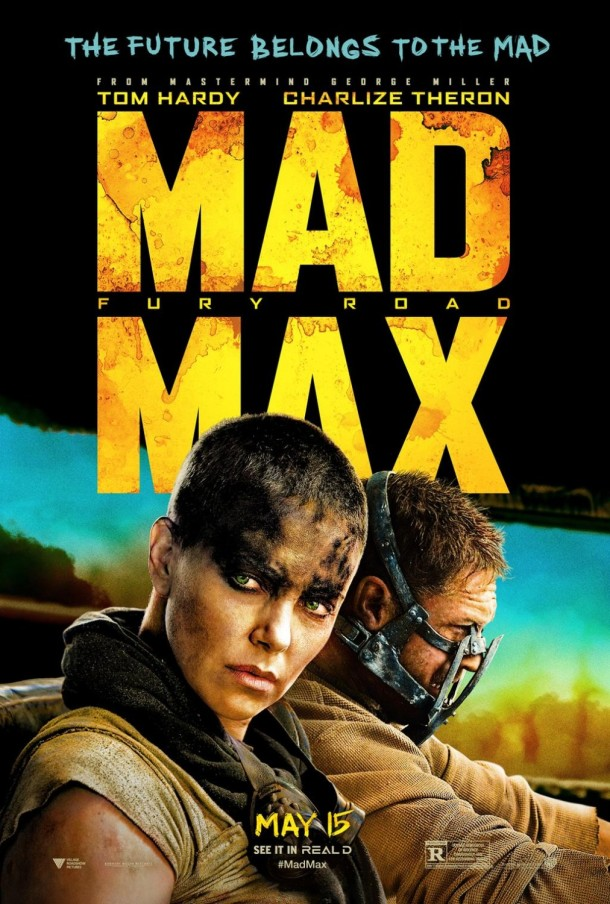 Mad Max: Fury Road (2015) - Future Belongs to the Mad poster