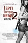 I Spit on Your Grave 2 Movie Poster / Movie Info page