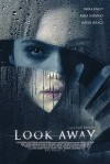 Look Away Movie Poster / Movie Info page
