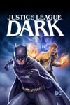 Justice League Dark Movie Poster / Movie Info page