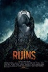 The Ruins Movie Poster / Movie Info page