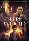 Deep in the Wood Movie Poster / Movie Page info
