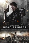 Dead Trigger Movie Poster / Movie Page info