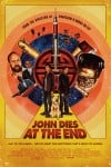 John Dies at the End Movie Poster / Movie Info page