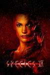 Species II Movie Poster / Movie Info page