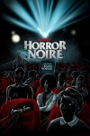 Horror Noire: A History of Black Horror Movie Poster / Movie Info page