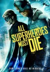 All Superheroes Must Die Movie Poster / Movie Info page