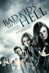 Bad Kids Go to Hell Movie Poster / Movie Info page
