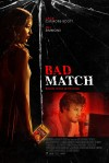 Bad Match Movie Poster / Movie Info page