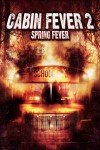 Cabin Fever 2: Spring Fever 2009