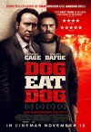Dog Eat Dog Movie Poster / Movie Info page