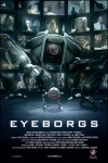 Eyeborgs Movie Poster / Movie Info page