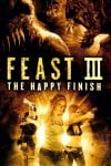 Feast III: The Happy Finish Movie Poster / Movie Info page