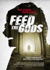 Feed the Gods Movie Poster / Movie Info page