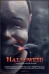 Halloweed Movie Poster / Movie Info page