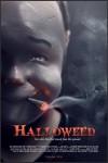 Halloweed Movie Poster / Movie Info page