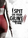 I Spit on Your Grave 3 Movie Poster / Movie Info page