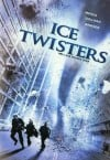Ice Twisters Movie Poster / Movie Info page