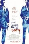 Kiss Kiss Bang Bang Movie Poster / Movie Info page