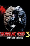 Maniac Cop 3: label of Silence Movie Poster / Movie Info page