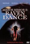 Mirror, Mirror 2: Raven Dance Movie Poster / Movie Info page