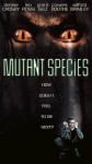 Mutant Species Movie Poster / Movie Info page