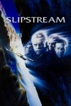Slipstream Movie Poster / Movie Info page
