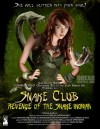 Snake Club: Revenge of the Snake Woman 2013