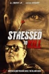 Stressed to Kill Movie Poster / Movie Info page