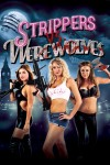 Strippers vs Werewolves Movie Poster / Movie Info page