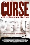 The Curse of Downers Grove Movie Poster / Movie Info page
