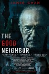 The Good Neighbor Movie Poster / Movie Info page