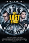 The Last Heist Movie Poster / Movie Info page