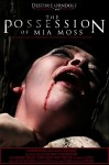 The Possession of Mia Moss Movie Poster / Movie Info page