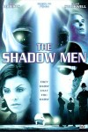 The Shadow Men Movie Poster / Movie Info page