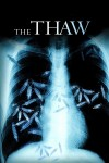 The Thaw Movie Poster / Movie Info page