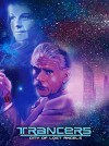 Trancers: City of Lost Angels Movie Poster / Movie Info page