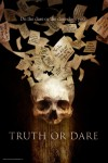 Truth or Dare Movie Poster / Movie Info page
