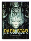 Dark Star: H.R. Giger's World 2014