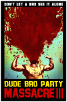 Dude Bro Party Massacre III Movie Poster / Movie Info page