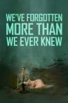 We've Forgotten More Than We Ever Knew Movie Poster / Movie Info page