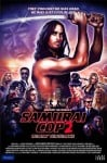 Samurai Cop 2: Deadly Vengeance Movie Poster / Movie Info page