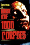 House of 1000 Corpses Movie Poster / Movie Info page