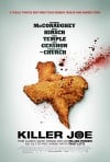 Killer Joe Movie Poster / Movie Info page