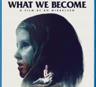 WHAT WE BECOME Blu-ray / DVD Release Date Details