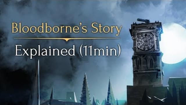 BLOODBORNE Story Explained [Video]