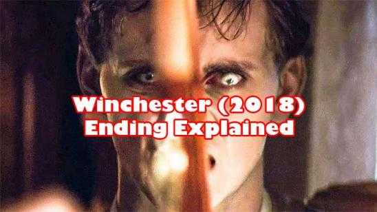 WINCHESTER (2018) Ending Explained Video