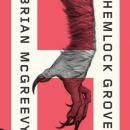 Hemlock Grove: A Novel by Brian McGreevy Excerpt