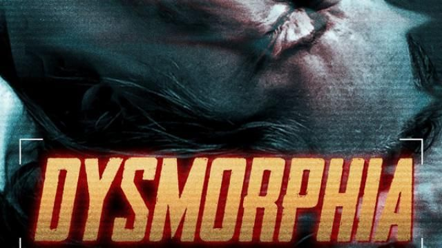 New Horror Anthology Dysmorphia Poster and Trailer