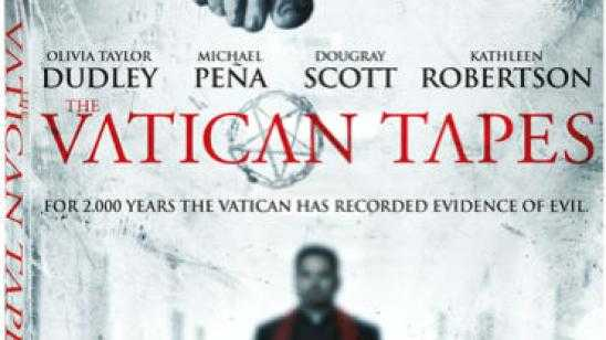 THE VATICAN TAPES Blu-ray / DVD Release Date Details